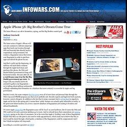 » Apple iPhone 5S: Big Brother's Dream Come True Alex Jones