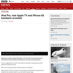 iPad Pro, new Apple TV and iPhone 6S handsets unveiled - BBC News