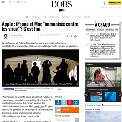 """Apple : iPhone et Mac """"immunisés contre les virus"""" ? C'est fini"""