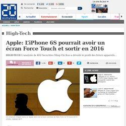Apple: L'iPhone 6S pourrait avoir un écran Force Touch et sortir en 2016