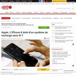 Apple. L'iPhone 8 doté d'un système de recharge sans fil ?