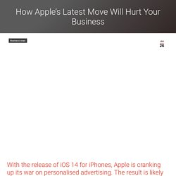 How Apple's Latest Move Will Hurt Your Business - Google ads Hamilton