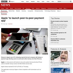 Apple 'to launch peer-to-peer payment app'