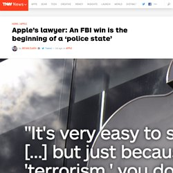 Apple's lawyer: An FBI win is the beginning of a 'police state'