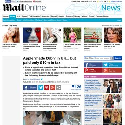 Apple 'made £6bn' in UK... but paid only £10m in tax