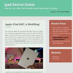 Apple iPad 2017, A Middling? - iPad Rental Dubai