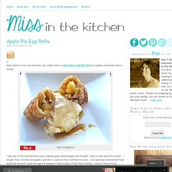 Apple Pie Egg Rolls : : Miss in the Kitchen