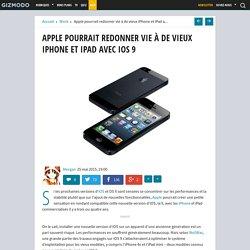 Apple pourrait redonner vie à de vieux iPhone et iPad avec iOS 9