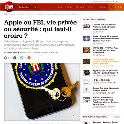 Apple ou FBI, vie privée ou sécurité : qui faut-il croire