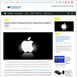 Apple's Next Product Event is Expected in March 2021