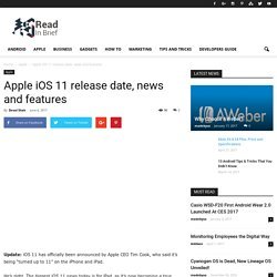 Apple iOS 11 release date, news and features - Read In Brief