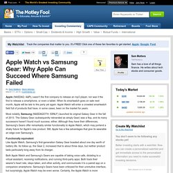 Apple Watch vs Samsung Gear: Why Apple Can Succeed Where Samsung Failed (AAPL, SSNLF)