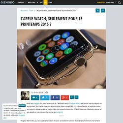 L'Apple Watch, seulement pour le printemps 2015 ?