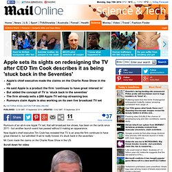 Apple sets sights on TV after Tim Cook claims its 'stuck in the 70s'