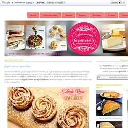 Apple rose au spéculoos : Il était une fois la pâtisserie