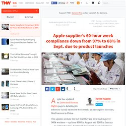 Apple supplier's 60-hour week compliance rate down from 97% to 88% in Sept. due to 'peak' production