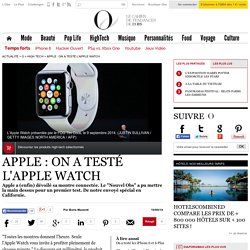 Apple : On a testé l'Apple Watch