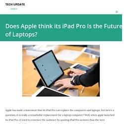 Does Apple think its iPad Pro Is the Future of Laptops?