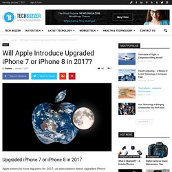 Will Apple Upgraded iPhone 7 or iPhone 8