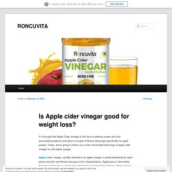 Is Apple cider vinegar good for weight loss?
