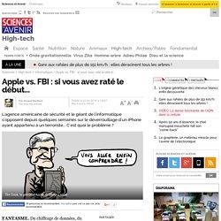 Apple vs. FBI : si vous avez raté le début...