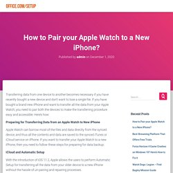How to Pair your Apple Watch to a New iPhone? - www.office.com/setup