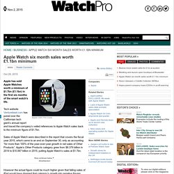 Apple Watch six month sales worth £1.1bn minimum