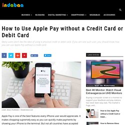 How to Use Apple Pay without a Credit Card or Debit Card