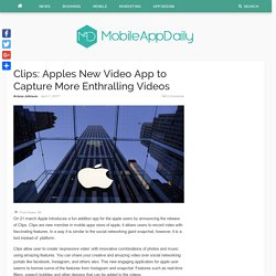 Clips: Apples New Video App to Capture More Enthralling Videos