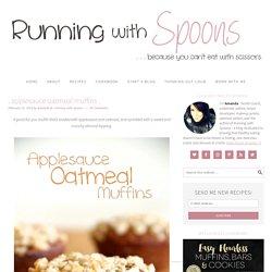 . applesauce oatmeal muffins . -