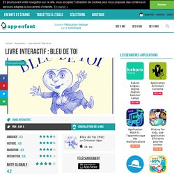 Appli livre enfant: Bleu de toi - Dominique Maes