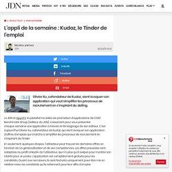 L'appli de la semaine : Kudoz, le Tinder de l'emploi - JDN