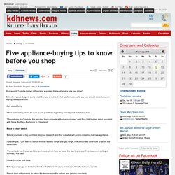 Five appliance-buying tips to know before you shop - The Killeen Daily Herald: At Home