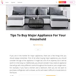 Tips To Buy Major Appliance For Your Household