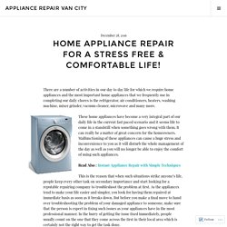 Home Appliance Repair For A Stress Free & Comfortable Life! – Appliance Repair Van city