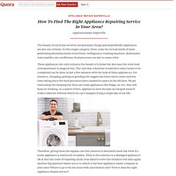 How To Find The Right Appliance Repairing Service In Your Area?