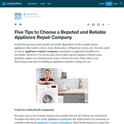 Five Tips to Choose a Reputed and Reliable Appliance Repair Company