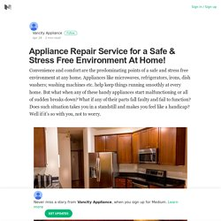 Appliance Repair Service for a Safe & Stress Free Environment At Home!