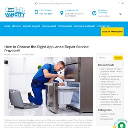 How to Choose the Right Appliance Repair Service Provider!!