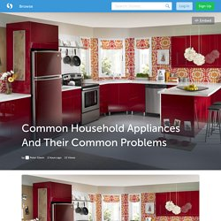 Common Household Appliances And Their Common Problems