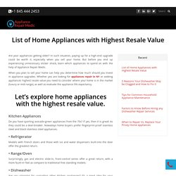 List of Home Appliances with Highest Resale Value - Appliance Repair Medic