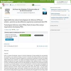 Archives des Maladies Professionnelles et de l'Environnement Volume 74, Issue 4, September 2013, Applicabilité des valeurs toxic