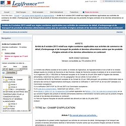 Arrêté du 8 octobre 2013 relatif aux règles sanitaires applicables aux activités de commerce de détail, d'entreposage et de transport de produits et denrées alimentaires autres que les produits d'origine animale et les denrées alimentaires en contenant