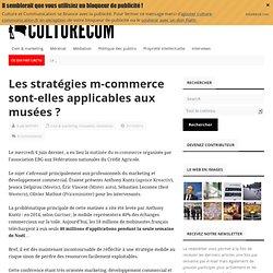 Les stratégies m-commerce sont-elles applicables aux musées ? - Culture et Communication