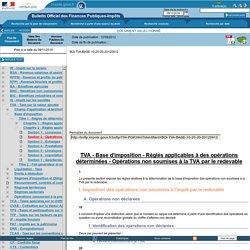 Base d'imposition - Règles applicables à des opérations déterminées - Opérations non soumises à la TVA par le redevable