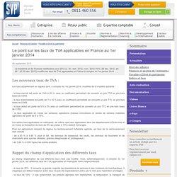 Le point sur les taux de TVA applicables en France au 1er janvier 2014