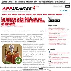 Las aventuras de Don Quijote, una app educativa que acerca a los niños la obra de Cervantes : Applicantes – Información sobre apps y juegos para móviles