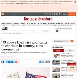 US allows H-1B visa applicants to continue in country, cites coronavirus