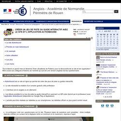 Anglais - Académie de Normandie Périmètre de Rouen - Créer un jeu de piste ou guide interactif avec le site et l'application Actionbound
