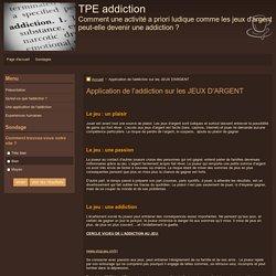 Application de l'addiction sur les JEUX D'ARGENT